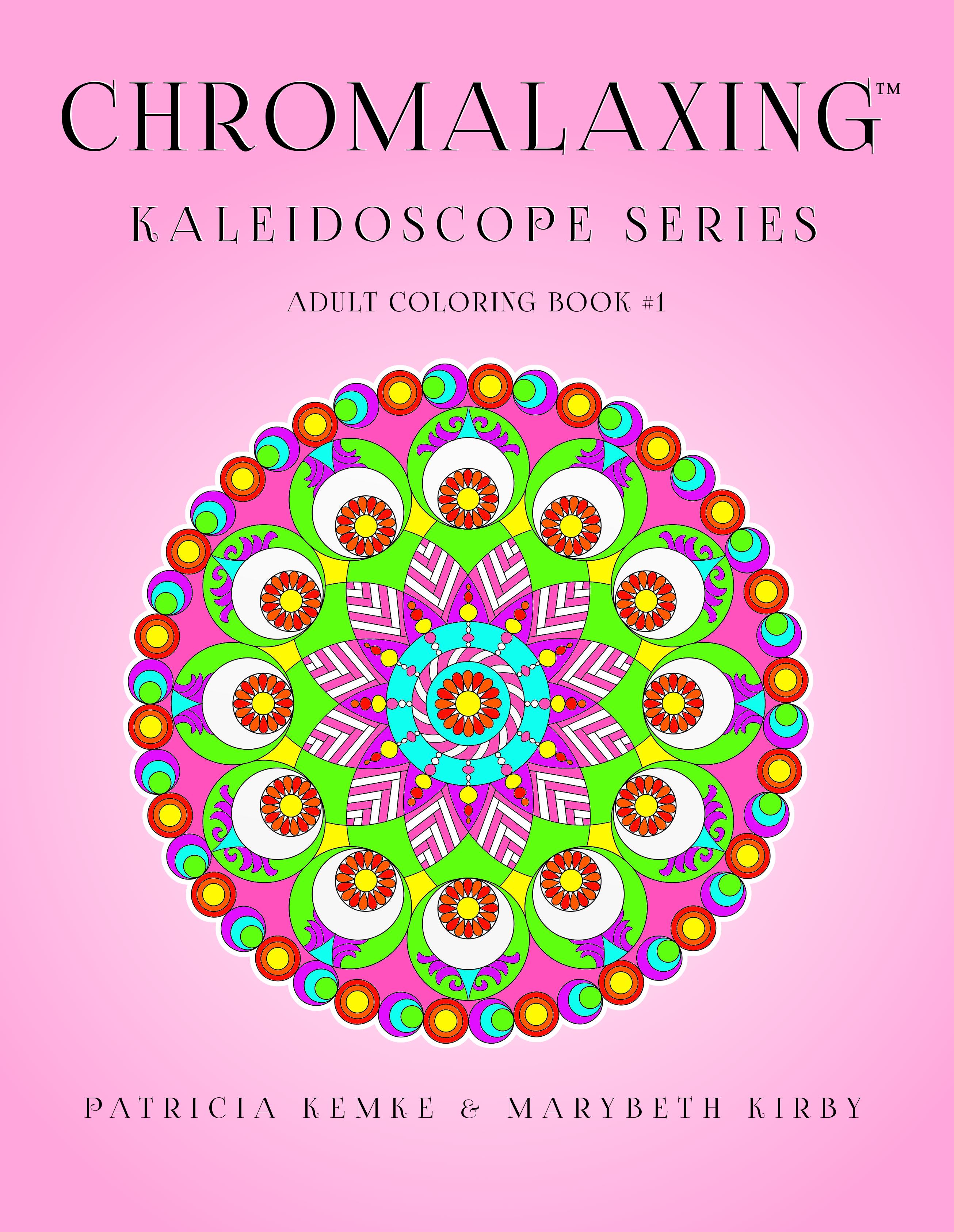 Chromalaxing Kaleidoscope Series Adult Coloring Book 1